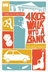 4 Kids Walk Into A Bank: A Torrid Tale of Child Crime Kindle Edition