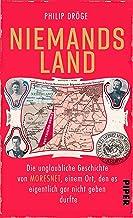 Niemands Land: Die unglaubliche Geschichte von Moresnet, einem Ort, den es eigentlich gar nicht geben durfte (German Edition)