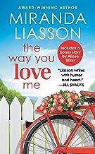 The Way You Love Me: Includes a bonus novella (Angel Falls Book 2)