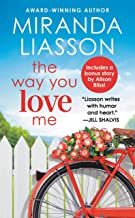 The Way You Love Me: Includes a bonus novella (Angel Falls Book 2)