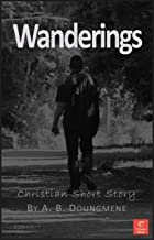 Wanderings: When dream and cheat work together... (Glorious Life in Christ Book 3) (English Edition)