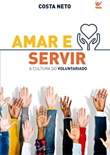 Amar e servir (Portuguese Edition)