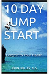 10 DAY JUMP START: Commit to Your Health Kindle Edition