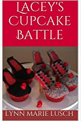 Lacey's Cupcake Battle (Lynn's Girls Books Book 13) Kindle Edition