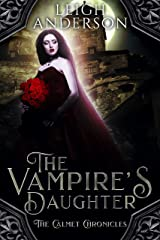 The Vampire's Daughter: A Gothic Vampire Romance (The Calmet Chronicles Book 1) Kindle Edition