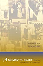 A Moment's Grace: Stories of Korea in Transition (Cornell East Asia Series)