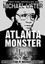 Atlanta Monster: Wayne Williams and the Atlanta Child Murders: Two John Jordan Mystery Novels (John Jordan Mysteies)