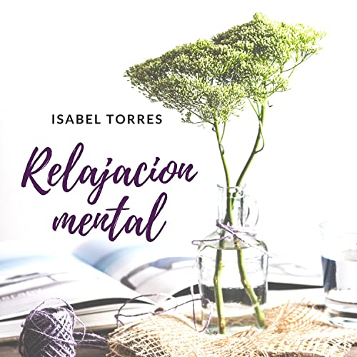 Relajacion mental - Música relajante para la meditacion ...