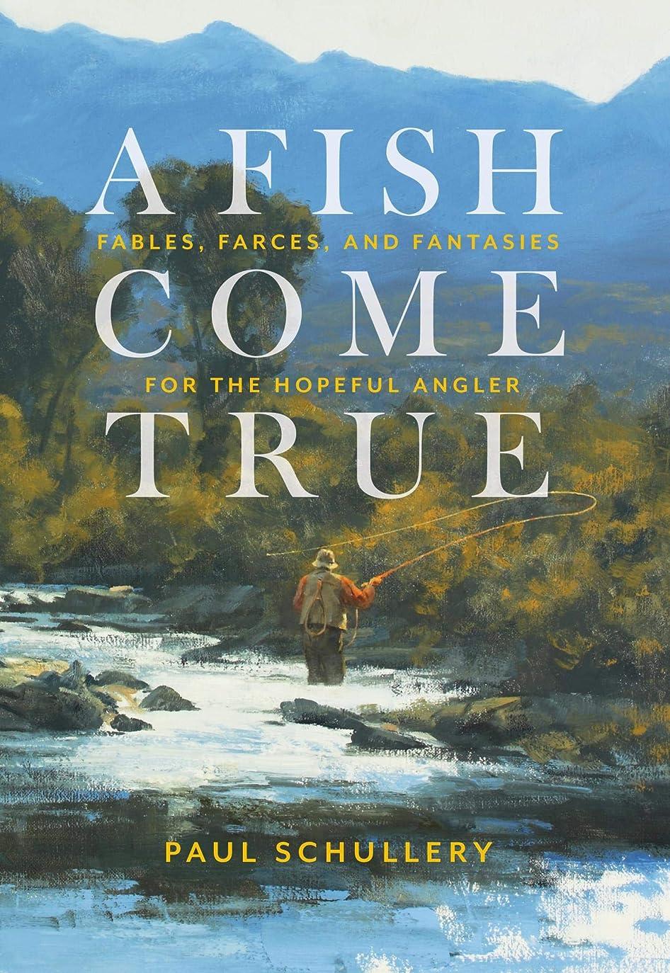 演じるカビ楕円形A Fish Come True: Fables, Farces, and Fantasies for the Hopeful Angler (English Edition)