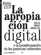 Para leer la apropiación digital: Una transformación de las prácticas culturales