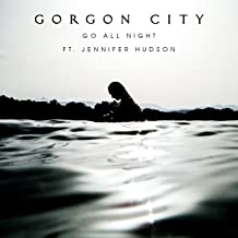 Best gorgon city go all night mp3 Reviews