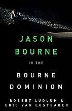 Robert Ludlum's The Bourne Dominion: The Bourne Saga: Book Nine (Jason Bourne 9)