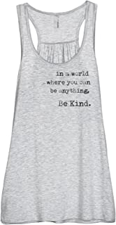 in A World Where You Can Be Anything Be Kind Women's Fashion Sleeveless Flowy Racerback Tank Top