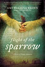 Flight of the Sparrow: A Novel of Early America PDF