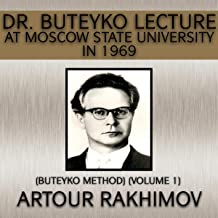 Dr. Buteyko Lecture at Moscow State University in 1969: Buteyko Method, Book 1