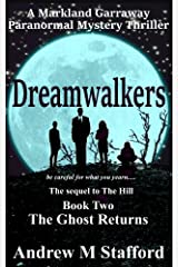 Dreamwalkers (Book Two) The Ghost Returns: A Markland Garraway Paranormal Mystery Thriller Kindle Edition