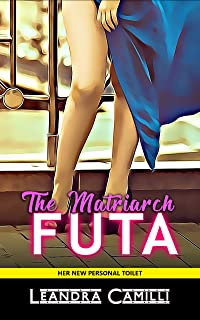 The Futa Matriarch: Her New Personal Toilet (Shemale on Female Book 1)