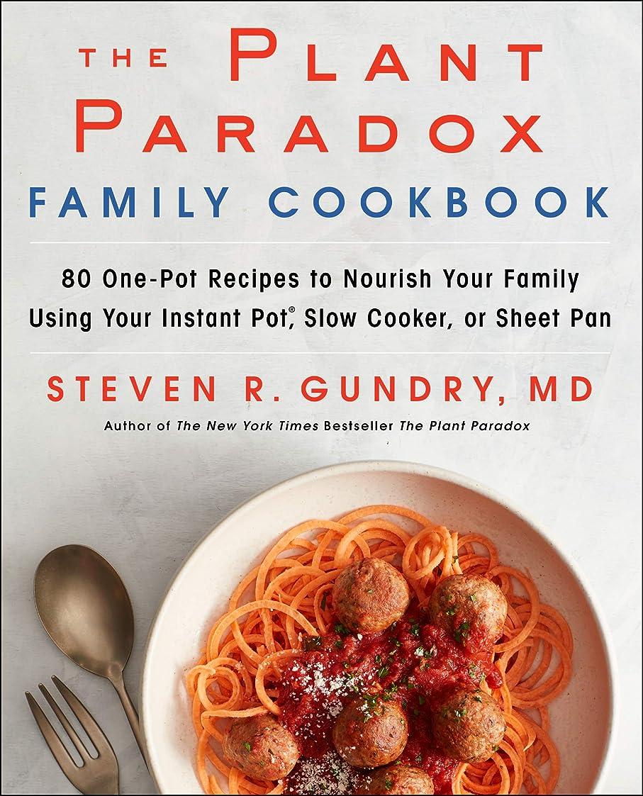 郵便局クロススクラブThe Plant Paradox Family Cookbook: 80 One-Pot Recipes to Nourish Your Family Using Your Instant Pot, Slow Cooker, or Sheet Pan (English Edition)