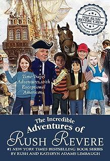 The Incredible Adventures of Rush Revere: Rush Revere and the Brave Pilgrims; Rush Revere and the First Patriots; Rush Rev...