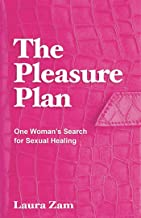The Pleasure Plan: One Woman's Search for Sexual Healing