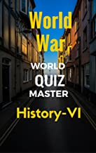 AAA-Quiz Books: Histpry-6- IVT-World Quiz master-A Question Bank for General Knowledge, SAT-II Optional, GRE-Main, GSAT Examinations (History-6(H) Book 19)