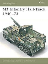 M3 Infantry Half-Track 1940–73: 1940-73 (New Vanguard Book 11)