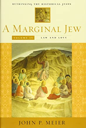 A Marginal Jew: Rethinking the Historical Jesus, Law and Love