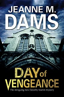 Day of Vengeance: Dorothy Martin investigates murder in the cathedral (A Dorothy Martin Mystery Book 15)