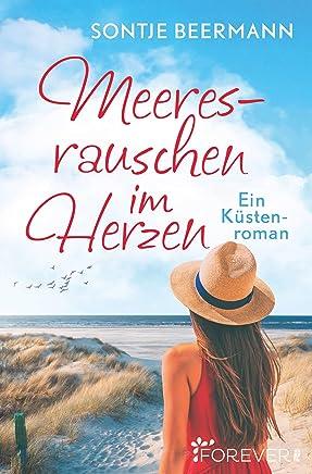 eeresrauschen i Herzen Ein Küstenroan by Sontje Beermann