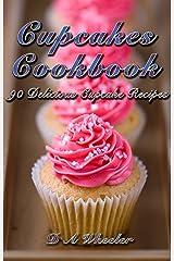 Cupcakes Cookbook: 90 Delicious Cupcake Recipes (Cupcake cookbook, Cupcake recipes, Cupcake, Cupcake recipe book) Kindle Edition