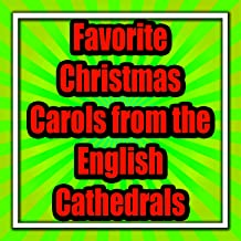 Favorite Christmas Carols from the English Cathedrals