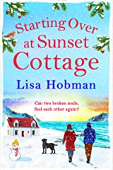 Starting Over At Sunset Cottage: A warm, uplifting read from Lisa Hobman for winter 2021 Kindle Edition