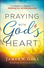 Praying with God's Heart: The Power and Purpose of Prophetic Intercession