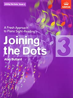 Joining the Dots, Book 3 (Piano): A Fresh Approach to Piano Sight-Reading