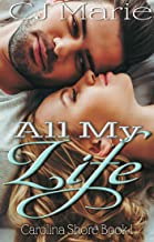 All My Life: A Small Town Beach Romance (Carolina Shore Book 1)
