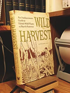Wild Harvest: An Outdoorsman's Guide to Edible Wild Plants in North America