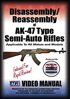 Disassembly/Reassembly of the AK-47 Type Semi-Auto Rifles