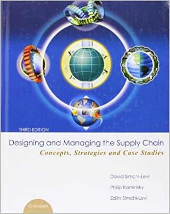 Designing and Managing the Supply Chain 3e with Student CD (McGraw-Hill/Irwin Series Operations and Decision Sciences) by David Simchi-Levi (1-Aug-2007) Hardcover