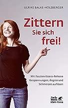 Zittern Sie sich frei!: Mit Faszien-Stress-Release Verspannungen, Ängste und Schmerzen auflösen (German Edition)