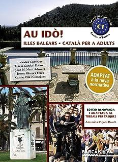 Au idò!. Català per a adults. C1. Illes Balears (Català per adults)
