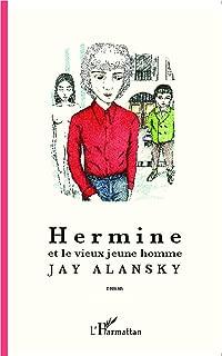 Hermine et le vieux jeune homme (French Edition)