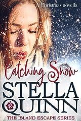 Catching Snow: A Romantic Suspense Christmas Novella (Island Escape Series) Kindle Edition