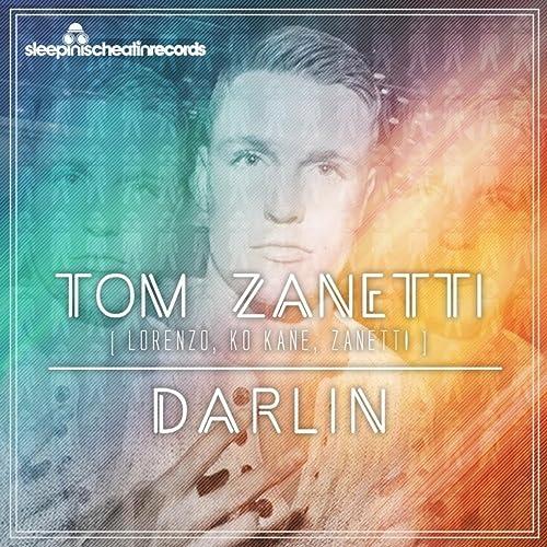 Tom Zanetti - Darlin (Lorenzo, Ko Kane, Zanetti Mix) [2013]