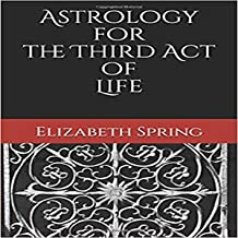 Astrology for the Third Act of Life