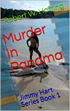 Murder In Panama: Jimmy Hart Series Book 1 (MURDER IN PANAMA, Jimmy Hart)