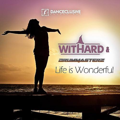 Withard & DrumMasterz - Life Is Wonderful