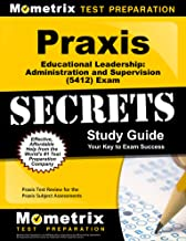Praxis Educational Leadership Administration and Supervision (5412) Exam Secrets Study Guide: Praxis Test Review for the Praxis Subject Assessments