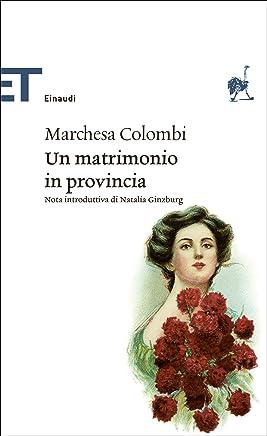 Un matrimonio in provincia (Einaudi tascabili. Classici Vol. 1552)