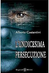 L'undicesima persecuzione: Il romanzo di fantascienza che mette a nudo l'Europa e l'ordine costituito (ANUNNAKI - Narrativa Vol. 8) Formato Kindle
