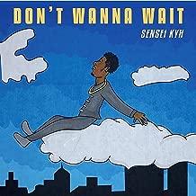 Don't Wanna Wait [Explicit]